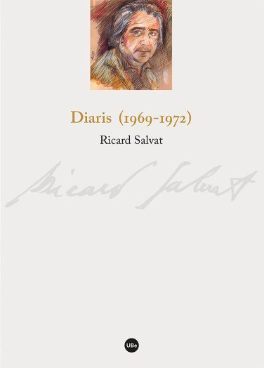 Diaris (1969-1972), Ricard Salvat, Publicacions UB, 2017